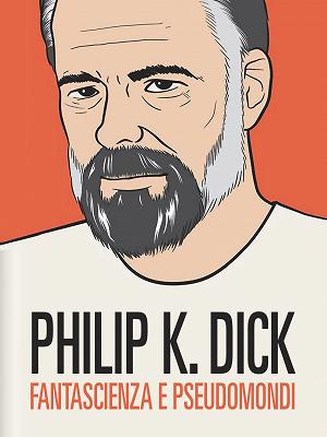 Philip K. Dick - Fantascienza e pseudomondi - RaiPlay