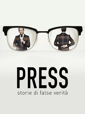 Press - Storie di false verità - RaiPlay