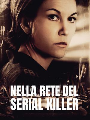 Nella rete del Serial Killer - RaiPlay