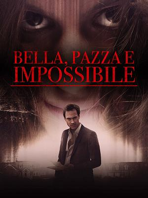 Bella, pazza e impossibile - RaiPlay