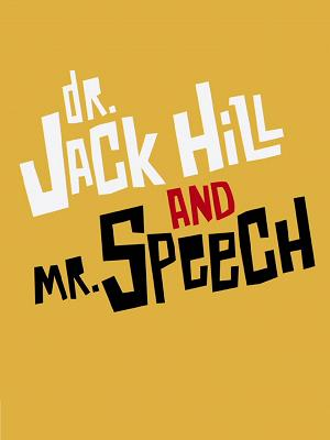 Dr. Jack Hill and Mr. Speech - RaiPlay