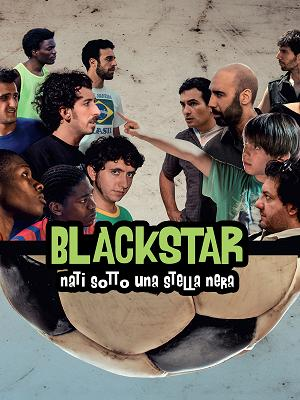 Black Star - Nati sotto una stella nera - RaiPlay
