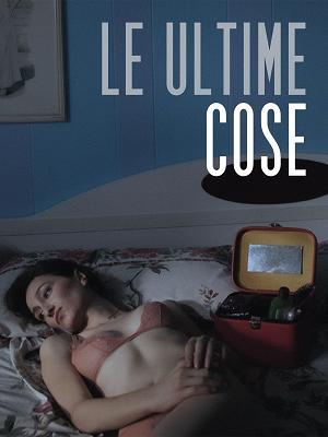 Le ultime cose - RaiPlay