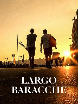 Largo Baracche - RaiPlay