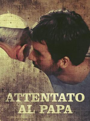 Attentato al Papa - RaiPlay
