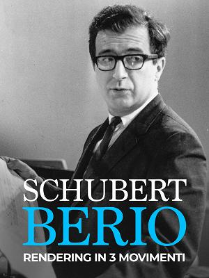 Schubert-Berio: Rendering in 3 movimenti - RaiPlay