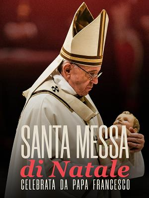 Santa Messa di Natale celebrata da Papa Francesco - RaiPlay
