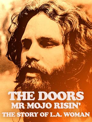 The Doors - Mr. Mojo Risin' The Story of L.A. Woman - RaiPlay