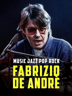 Music Jazz Pop Rock - Fabrizio De Andrè - RaiPlay