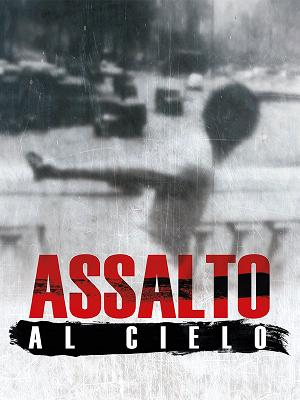 Assalto al cielo - RaiPlay