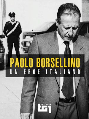 Borsellino, un eroe italiano - RaiPlay