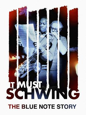 It Must Schwing! - The Blue Note Story - RaiPlay