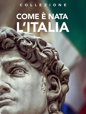 Come è nata l'Italia - RaiPlay