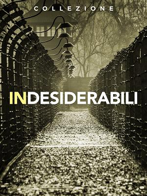 Indesiderabili - RaiPlay