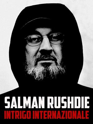 Salman Rushdie - Intrigo internazionale - RaiPlay