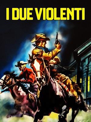 I due violenti - RaiPlay