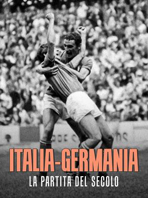 Italia-Germania, la partita del secolo - RaiPlay