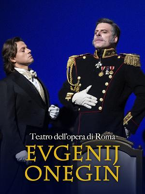 Evgenij Onegin (Teatro dell'Opera di Roma) - RaiPlay