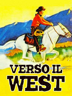 Verso il West! - RaiPlay
