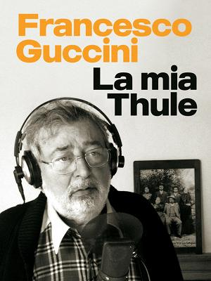 Francesco Guccini - La mia Thule - RaiPlay