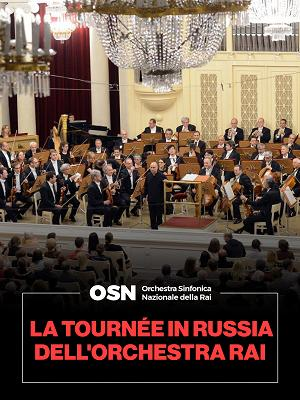 OSN: La tournée in Russia dell'Orchestra Rai - RaiPlay