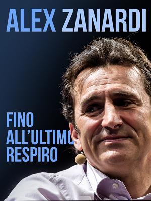 Fino all'ultimo respiro - Speciale Alex Zanardi - RaiPlay