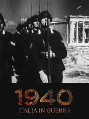 1940: Italia in guerra - RaiPlay