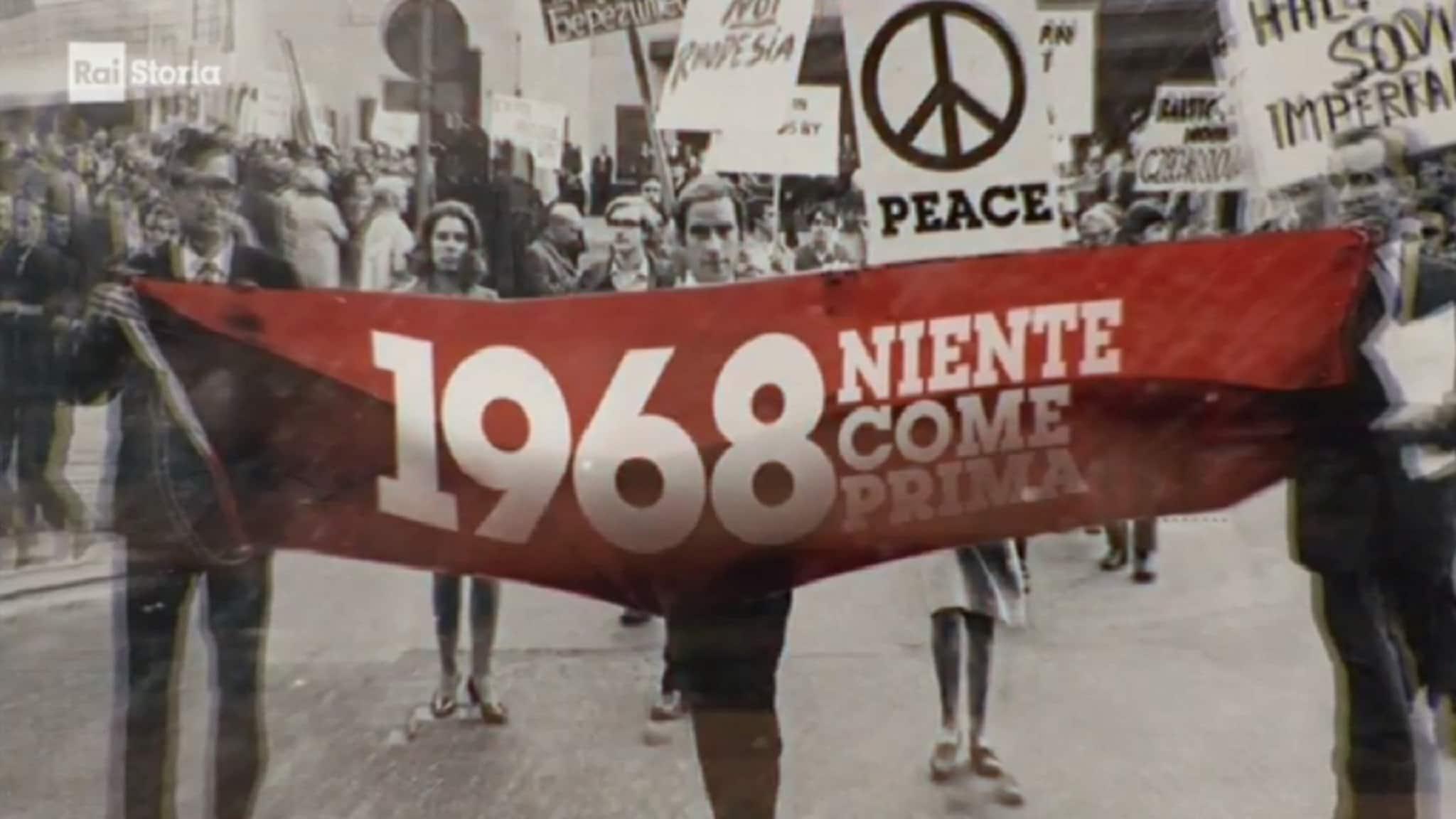 Rai Storia 1968 niente come prima - Aprile