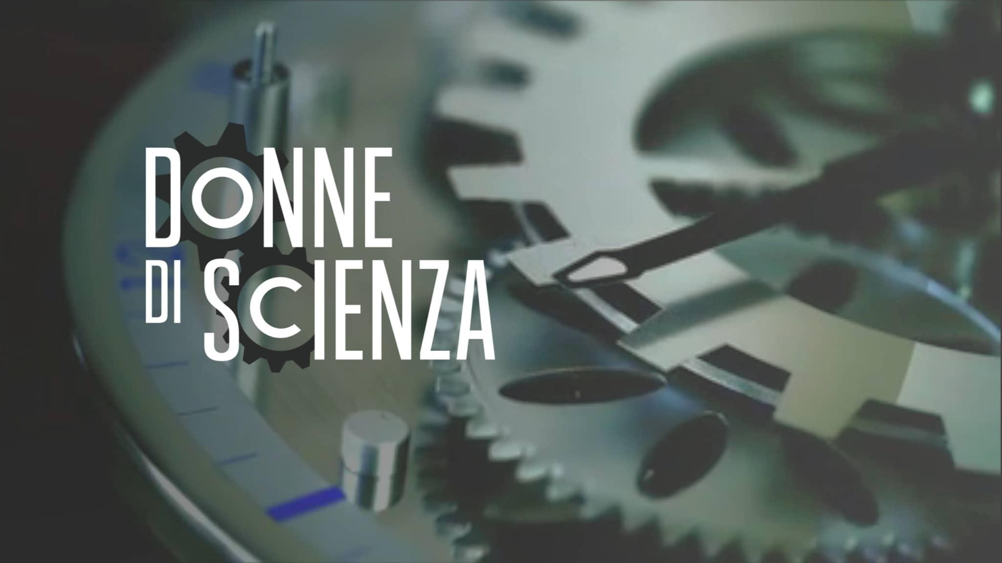 Rai Scuola Memex Donne di Scienza - ep.9 - Chiara M